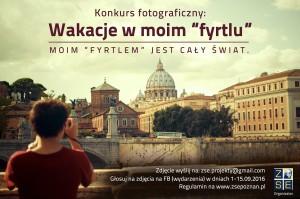 """Konkurs fotograficzny """"Wakacje w moim fyrtlu - moim fyrtlem jest cały świat"""""""